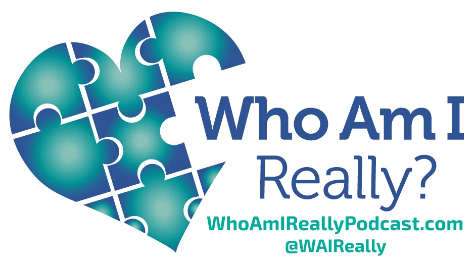 Who Am I...Really? Podcast